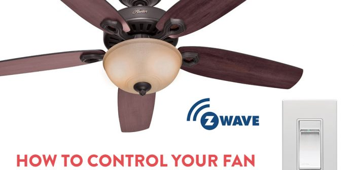 How to control your Ceiling Fan with Z-Wave