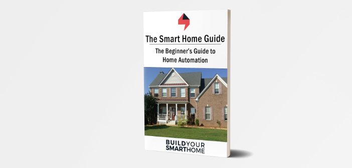 eBook Build Your Smart Home The Smart Home Guide The Beginner's Guide to Home Automation